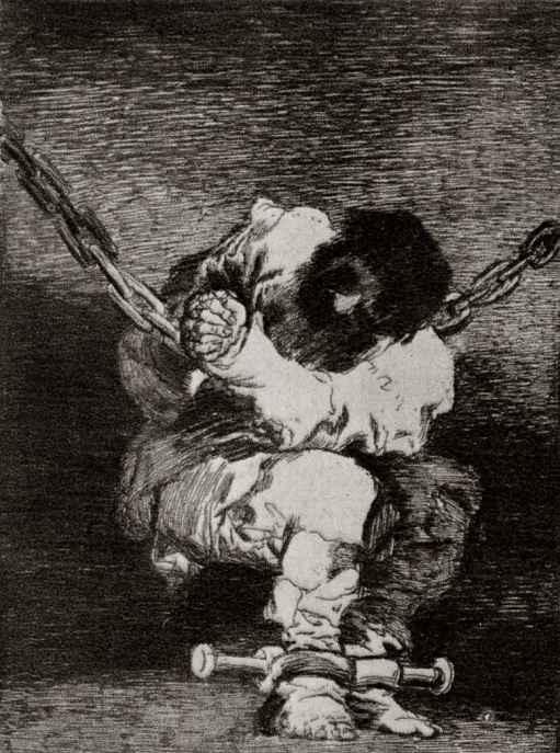 Франсиско Гойя. Узник (Плен как варварское преступление)