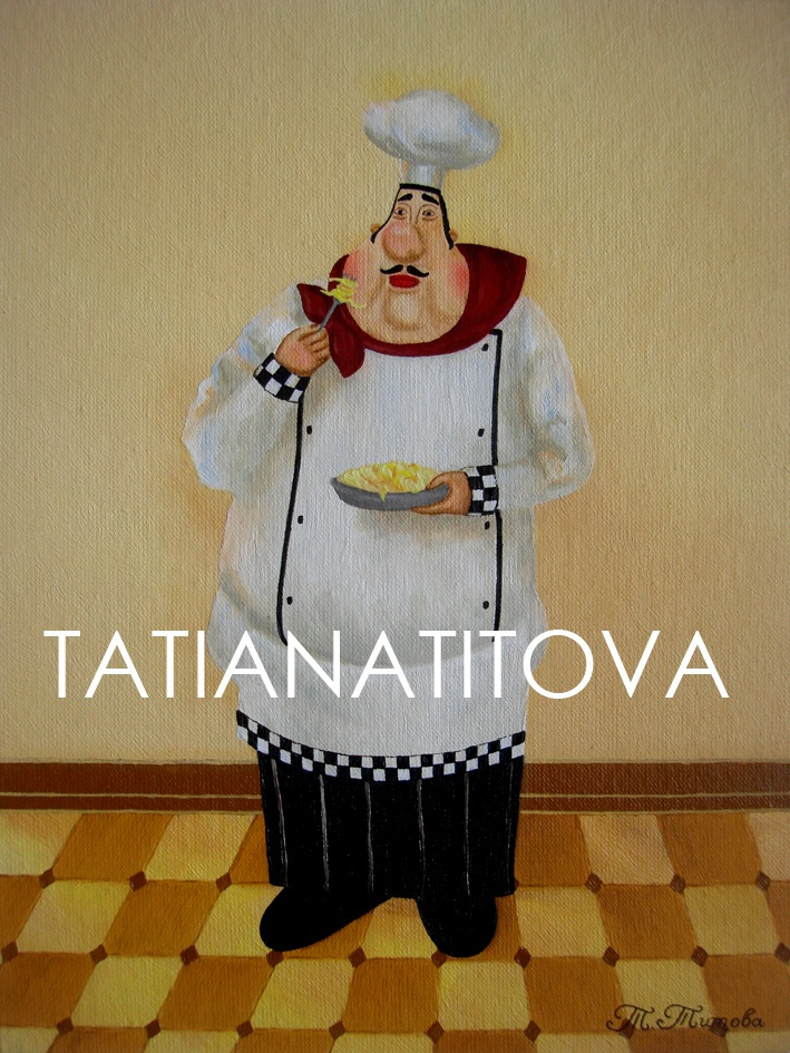Tatyana Titova. Cook