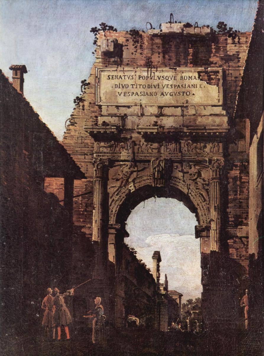 Джованни Антонио Каналь (Каналетто). Арка Тита в Риме