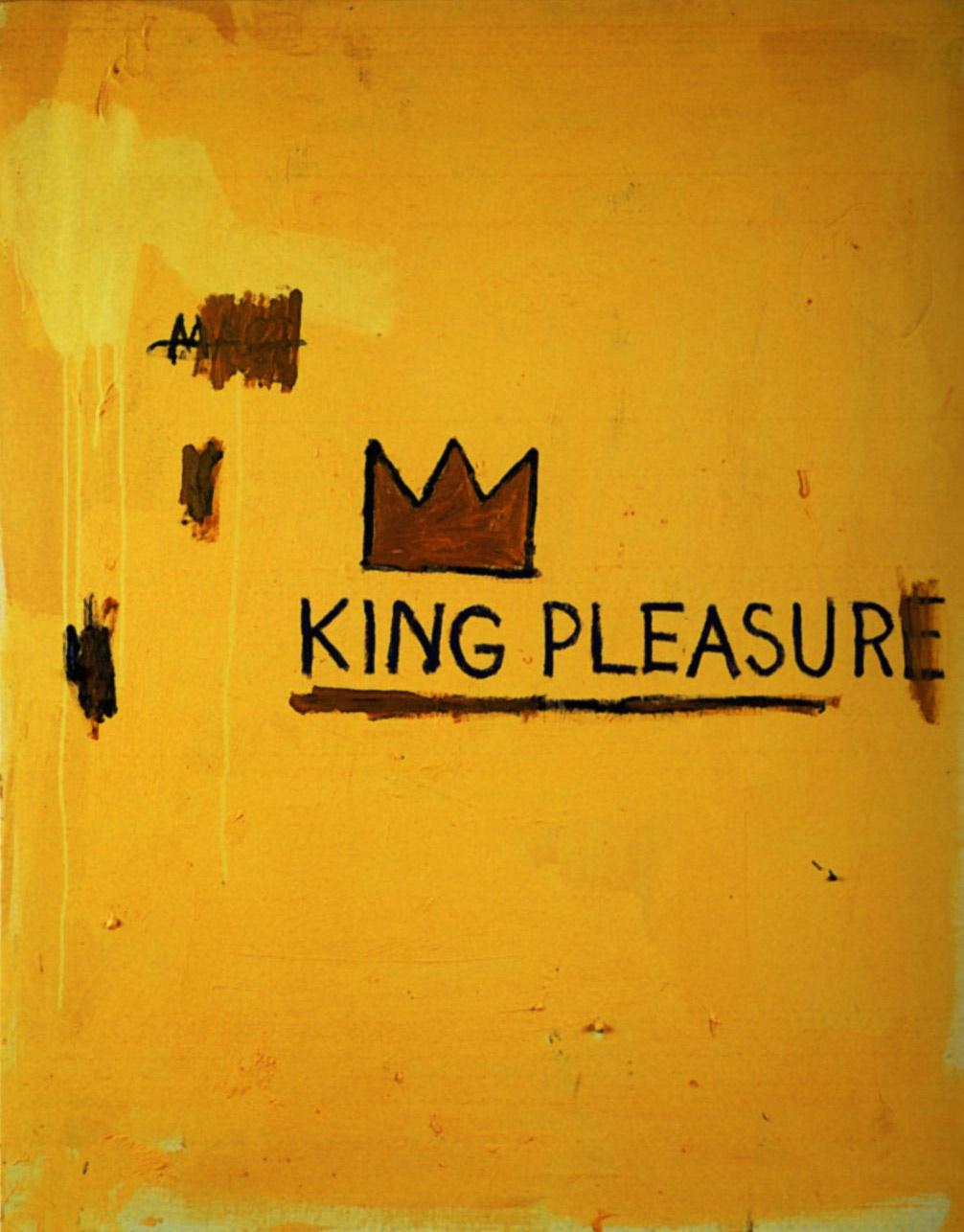 Jean-Michel Basquiat. The king of pleasure