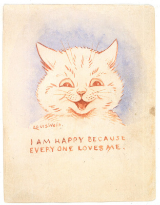 Louis Wain. I'm happy for everyone loves me