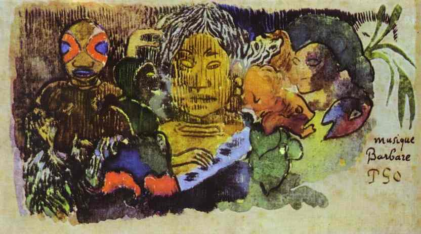 Paul Gauguin. Barbarian music