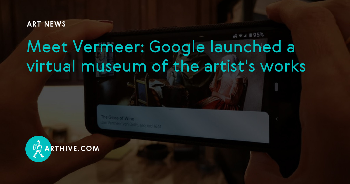 Meet Vermeer: Google launched a virtual museum of the